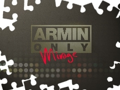 Only, Mirage, Armin
